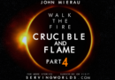 Crucible and Flame 4